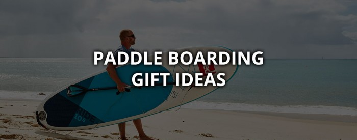 stand-up-paddle-boarding-gift-ideas